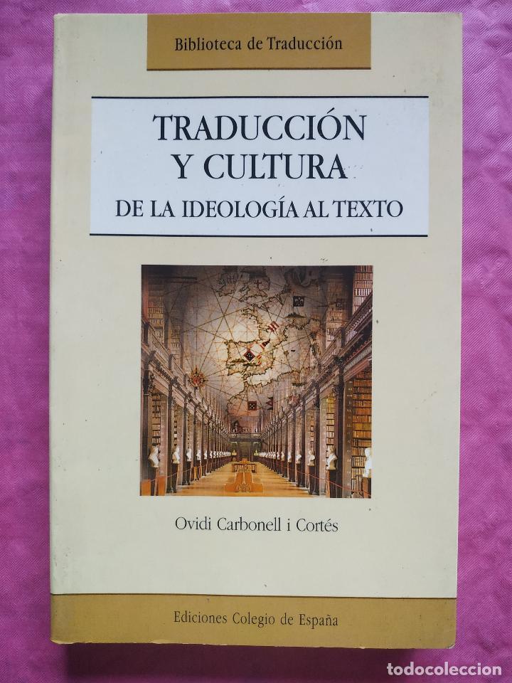 TRADUCCIÓN Y CULTURA. DE LA IDEOLOGÍA AL TEXTO (Libros Nuevos - Humanidades - Filología)