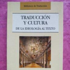 Libros: TRADUCCIÓN Y CULTURA. DE LA IDEOLOGÍA AL TEXTO. Lote 253308835