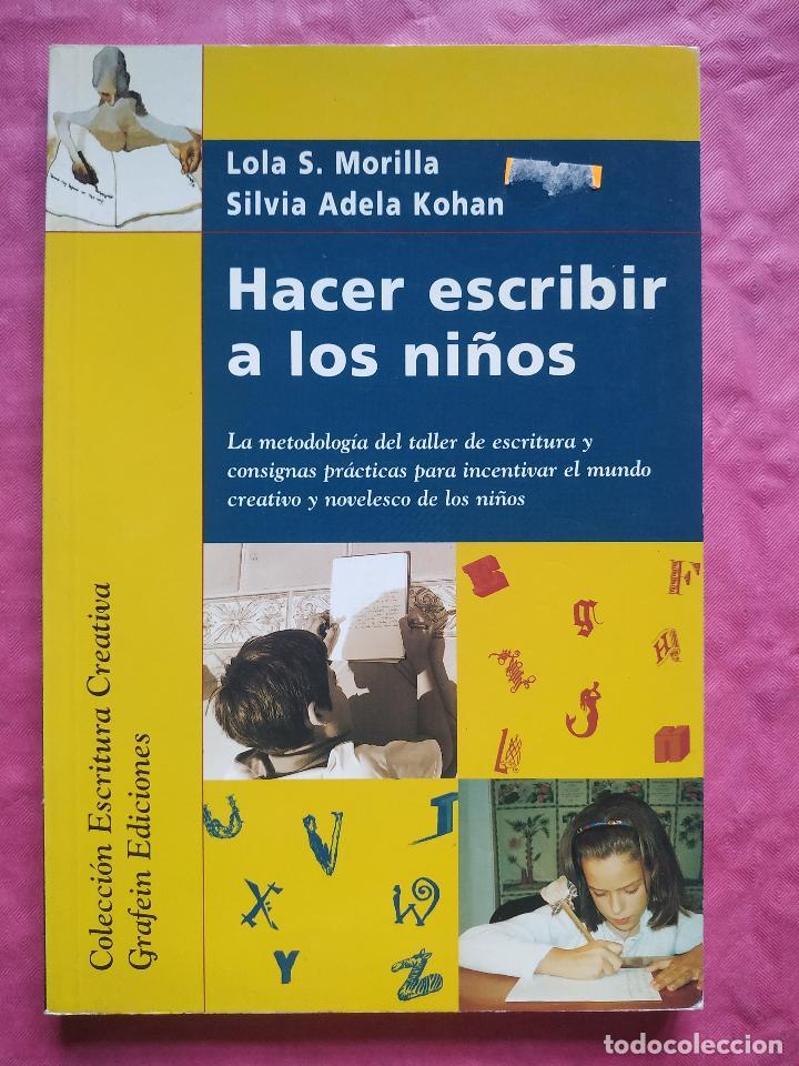 HACER ESCRIBIR A LOS NIÑOS. LA METODOLOGÍA DEL TALLER DE ESCRITURA Y CONSIGNAS PRÁCTICAS PARA (Libros Nuevos - Humanidades - Filología)