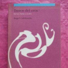 Libros: TRAZOS DEL EROS. DEL LEER, HABLAR Y ESCRIBIR. Lote 253323455