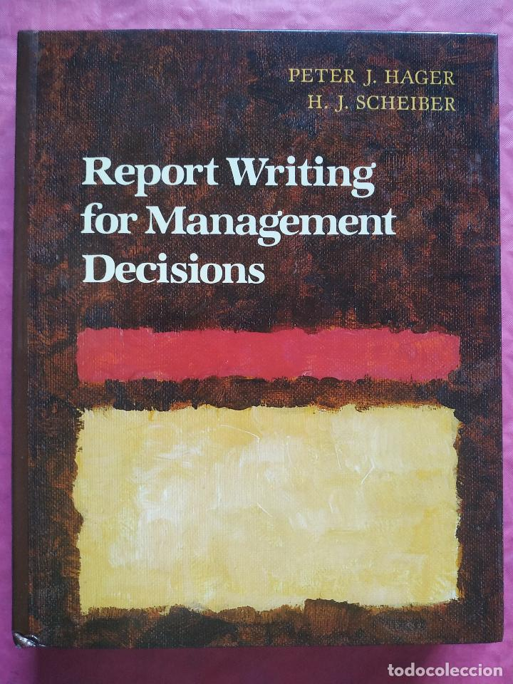 REPORT WRITING FOR MANAGEMENT DECISIONS (Libros Nuevos - Humanidades - Filología)