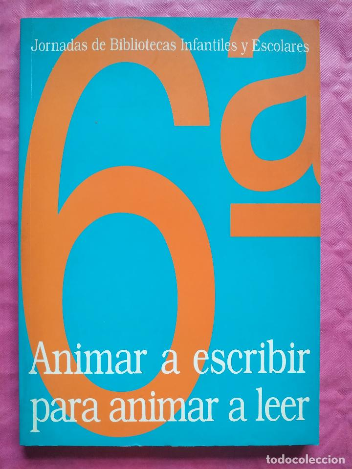 ANIMAR A ESCRIBIR PARA ANIMAR A LEER (Libros Nuevos - Humanidades - Filología)