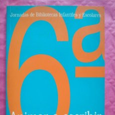 Libros: ANIMAR A ESCRIBIR PARA ANIMAR A LEER. Lote 253329815