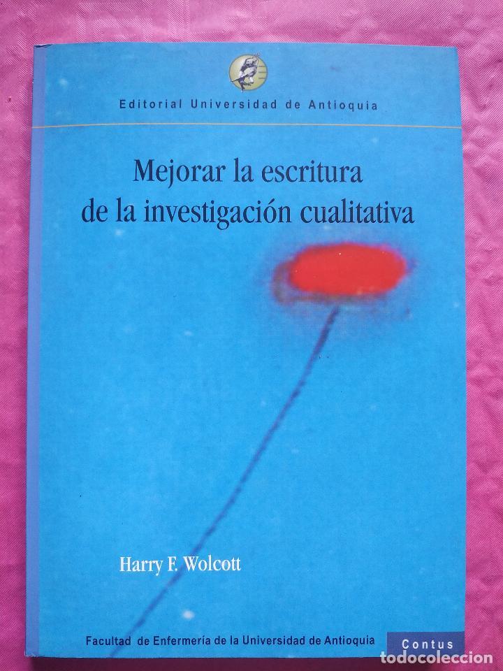 MEJORAR LA ESCRITURA DE LA INVESTIGACIÓN CUALITATIVA (Libros Nuevos - Humanidades - Filología)