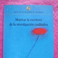Libros: MEJORAR LA ESCRITURA DE LA INVESTIGACIÓN CUALITATIVA. Lote 253330455