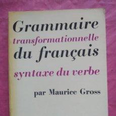 Libros: GRAMMAIRE TRANSFORMATIONNELLE DU FRANÇAIS. SYNTAXE DU VERBE.. Lote 253534180