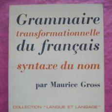 Libros: GRAMMAIRE TRANSFORMATIONNELLE DU FRANÇAIS. SYNTAXE DU NOM.. Lote 253535225