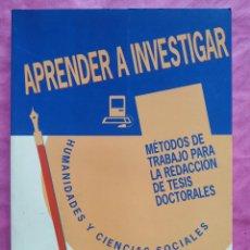 Libros: APRENDE A INVESTIGAR: MÉTODOS DE TRABAJO PARA LA REDACCIÓN DE TESIS DOCTORALES. Lote 253324340