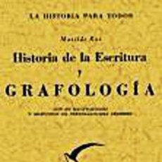 Libros: HISTORIA DE LA ESCRITURA Y GRAFOLOGIA CON 302 ILUSTRACIONES Y GRAFISMOS DE PESONAJES CÉLEBRES. Lote 258832715
