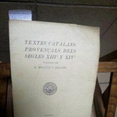 Libros: TEXTES CATALANS-PROVENÇALS DELS SEGLES XIII Y XIV.PUBLICATS PER E. MOLINE Y BRASES.. Lote 259775810