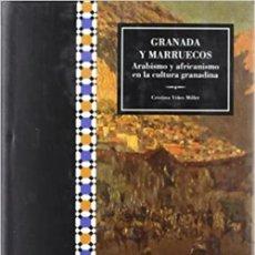 Libros: GRANADA Y MARRUECOS. ARABISMO Y AFRICANISMO EN LA CULTURA GRANADINA.. Lote 259870820
