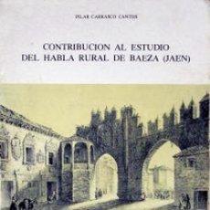 Libros: CONTRIBUCIÓN AL ESTUDIO DEL HABLA RURAL DE BAEZA - JAÉN. Lote 260666325