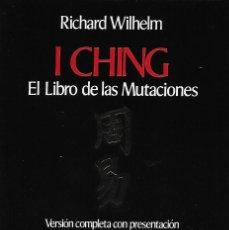 Libros: I CHING. EL LIBRO DE LAS MUTACIONES. RICHARD WILHELM. Lote 260832225
