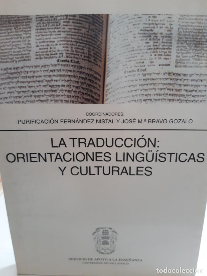 LA TRADUCCION ORIENTACIONES LINGUISTICAS Y CULTURALES PURIFICACION FERNANDEZ NISTAL BRAVO GONZALO (Libros Nuevos - Humanidades - Filología)
