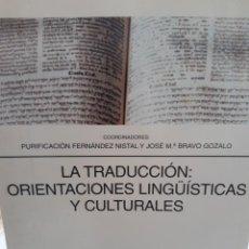 Libros: LA TRADUCCION ORIENTACIONES LINGUISTICAS Y CULTURALES PURIFICACION FERNANDEZ NISTAL BRAVO GONZALO. Lote 260862170