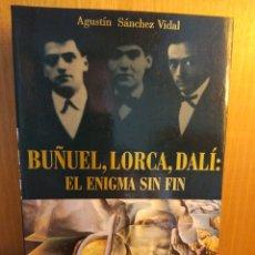 Libros: BUÑUEL, LORCA, DALÍ. EL ENIGMA SIN FIN. Lote 262090730