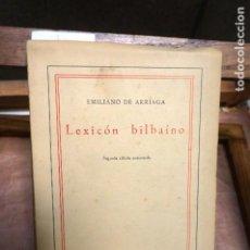 Libros: ARRIAGA EMILIANO DE. LEXICON BILBAINO.2ª ED. AUMENTADA.. Lote 263288500