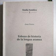 Libros: ESBOZO DE LA LENGUA ARAMEA. JOAN FERRER.. Lote 266883684