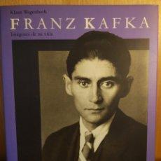 Libros: FRANZ KAFKA. IMÁGENES DE SU VIDA. Lote 268164324