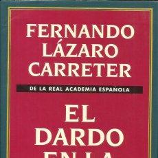 Libros: EL DARDO EN LA PALABRA / FERNANDO LÁZARO CARRETER.. Lote 268845604