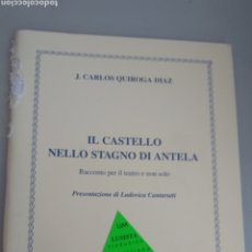 Libros: IL CASTELLO NELLO STAGNO DI ANTELA. CARLOS QUIROGA DIAZ. Lote 269214963