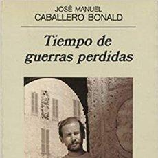 Libros: TIEMPO DE GUERRAS PERDIDAS JOSE MANUEL CABALLERO BONALD. Lote 272242063