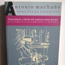 Libros: ANTONIO MACHADO. APUNTES DE FILOSOFÍA. FILOMENA GARRIDO. Lote 273630018