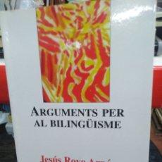 Libros: ARGUMENTS PER AL BILINGUISME-JESUS ROYO ARPON-EDITA MONTESINOS 2000. Lote 275459443