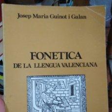 Libros: FONÉTICA DE LA LLENGUA VALENCIANA-JOSEP MARIA GUINOT I GALAN-1984. Lote 286506053