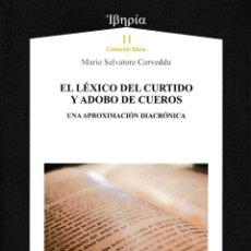Libros: EL LÉXICO DEL CURTIDO Y ADOBO DE CUEROS (MARIO SALVATORE CORVEDDU) AXAC 2021. Lote 286747773