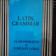 Libros: LATÍN GRAMMAR (GRAMÁTICA LATINA), GILDERSLEEVE-LODGE. Lote 293350783