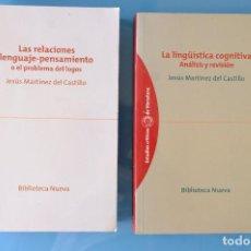 Libros: LAS RELACIONES LENGUAJE-PENSAMIENTO.LA LINGÜISTICA COGNITIVA.JESÚS MARTÍNEZ DEL CASTILLO. BCA. NUEVA. Lote 294483893