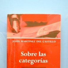 Libros: SOBRE LAS CATEGORÍAS. JESÚS MARTÍNEZ DEL CASTILLO. ED. DEAUNO.COM.. Lote 294484788