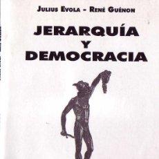 Libros: JERARQUIA Y DEMOCRACIA POR JULIUS EVOLA-RENE GUENON GASTOS DE ENVIO GRATIS. Lote 222487140