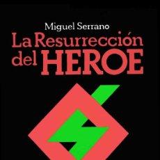 Libros: LA RESURRECCION DEL HEROE POR MIGUEL SERRANO GASTOS DE ENVIO GRATIS. Lote 183537360
