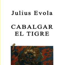 Libros: CABALGAR EL TIGRE POR JULIUS EVOLA GASTOS DE ENVIO GRATIS. Lote 235277620