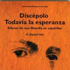 Libros: DANIEL DEI, DISCÉPOLO. TODAVÍA LA ESPERANZA. ESBOZO DE UNA FILOSOFÍA EN ZAPATILLAS. Lote 34371811