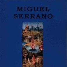Libros: LA SERPIENTE DEL PARAISO MIGUEL SERRANO GASTOS DE ENVIO GRATIS. Lote 181723035
