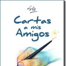Libros: FILOSOFÍA. ESPIRITUAL. PENSAMIENTO. CARTAS A MIS AMIGOS - SILO (MARIO LUIS RODRÍGUEZ COBOS). Lote 52163747