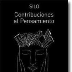 Libros: FILOSOFÍA. ESPIRITUAL. CONTRIBUCIONES AL PENSAMIENTO - SILO (MARIO LUIS RODRÍGUEZ COBOS). Lote 41328814