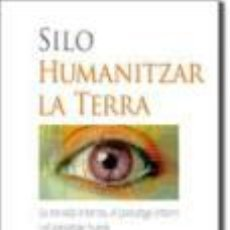 Libros: FILOSOFIA. ESPIRITUAL. PENSAMENT. HUMANITZAR LA TERRA - SILO (MARIO LUIS RODRÍGUEZ COBOS). Lote 41486642