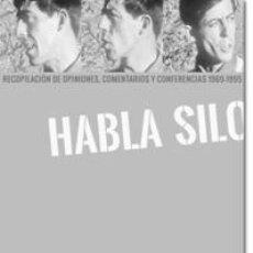 Libros: FILOSOFÍA. ESPIRITUAL. PENSAMIENTO. HABLA SILO - SILO (MARIO LUIS RODRÍGUEZ COBOS). Lote 41581849