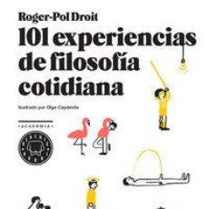 Libros: 101 EXPERIENCIAS DE FILOSOFÍA COTIDIANA - ROGER-POL DROIT (CARTONÉ). Lote 46148791