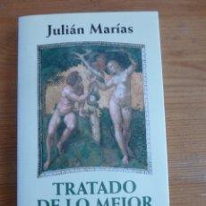 Libros: TRATADO DE LO MEJOR.LA MORAL Y FORMAS DE VIDA. JULIAN MARIAS. ALIANZA ED. 1996 180PAG. Lote 47983184
