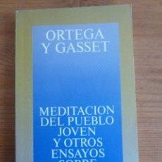 Libros: MEDITACION DEL PUEBLO JOVEN Y OTROS ENSAYOS. ORTEGA Y GASSET. ALIANZA ED.1995 238PAG. Lote 47983208