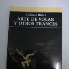 Libros: ARTE DE VOLAR Y OTROS TRANCES. (AMBROSE BIERCE.). Lote 51024348