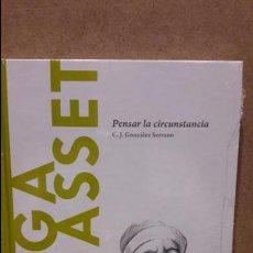 Libros: ORTEGA Y GASSET. PENSAR LA CIRCUNSTANCIA. C.J. GONZÁLEZ / DESCUBRIR LA FILOSOFÍA / 15 - NUEVO.. Lote 86795458