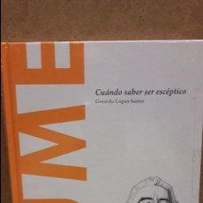 Libros: HUME. CUÁNDO SABER SER ESCÉPTICO. GERARDO LÓPEZ / DESCUBRIR LA FILOSOFÍA / 16 - PRECINTADO. Lote 153900729