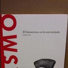 Libros: ERASMO. EL HUMANISMO EN LA ENCRUCIJADA. JORGE LEDO / DESCUBRIR LA FILOSOFÍA / 39 -NUEVO. Lote 93871100