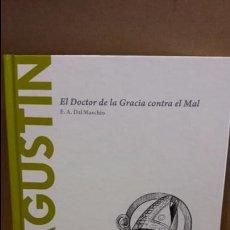 Libros: SAN AGUSTÍN. EL DOCTOR DE LA GRACIA CONTRA EL MAL. / DESCUBRIR LA FILOSOFÍA / 05 / NUEVO. Lote 101470323
